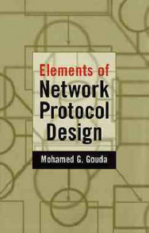 Elements of Network Protocol Design av Mohamed G. Gouda (Innbundet)