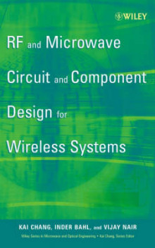 RF and Microwave Circuit and Component Design for Wireless Systems av Kai Chang, Inder Bahl og Vijay Nair (Innbundet)