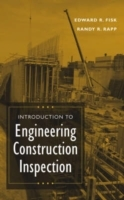 Introduction to Engineering Construction Inspection av Edward Ray Fisk og Randy R. Rapp (Innbundet)