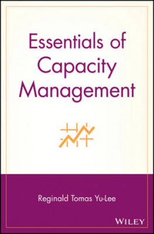 Essentials of Capacity Management av Reginald Tomas Yu-Lee (Heftet)