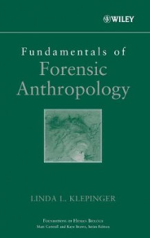 Fundamentals of Forensic Anthropology av Linda L. Klepinger (Innbundet)