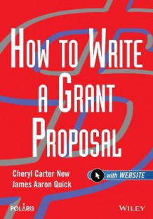 How to Write a Grant Proposal av Cheryl New og James Aaron Quick (Heftet)