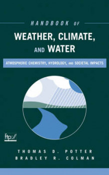 Handbook of Weather, Climate and Water: Atmospheric Chemistry, Hydrology and Societal Impacts (Innbundet)