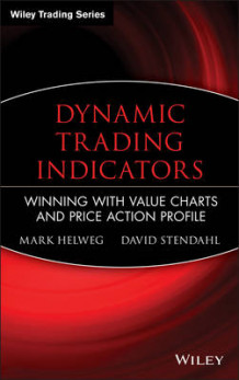Dynamic Trading Indicators av Mark Helweg og David Stendahl (Innbundet)