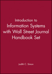 Introduction to Information Systems: WITH Wall Street Journal Handbook av Judith C. Simon (Heftet)