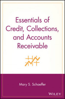Essentials of Credit, Collections and Accounts Receivable av Mary S. Schaeffer (Heftet)