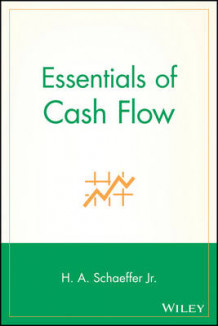 Essentials of Cash Flow av H. A. Schaeffer (Heftet)