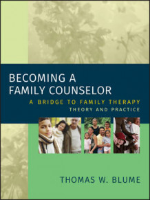 Becoming a Family Counselor av Thomas W. Blume (Innbundet)