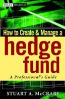 How to Create and Manage a Hedge Fund av Stuart A. McCrary (Innbundet)