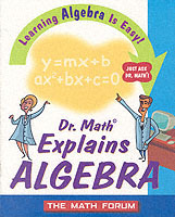 Dr. Math Explains Algebra av The Math Forum (Heftet)