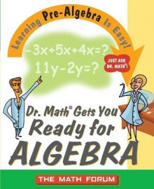Dr. Math Gets You Ready for Algebra av The Math Forum (Heftet)