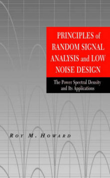 Principles of Random Signal Analysis and Low Noise Design av Roy M. Howard (Innbundet)