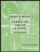 Chef's Book of Formulas, Yields, and Sizes av Arno Schmidt (Innbundet)