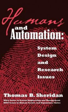 Humans and Automation av Thomas B. Sheridan (Innbundet)