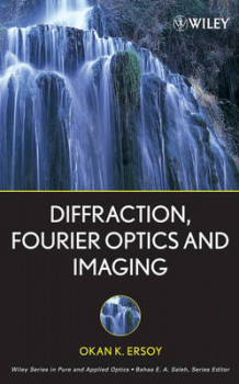 Diffraction, Fourier Optics and Imaging av Okan K. Ersoy (Innbundet)