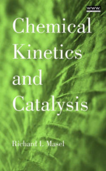 Chemical Kinetics and Catalysis av Richard I. Masel (Innbundet)