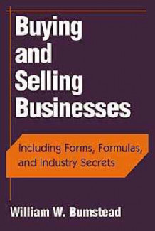 Buying and Selling Businesses av William W. Bumstead (Innbundet)