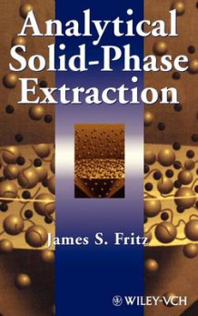 Analytical Solid-Phase Extraction av James S. Fritz (Innbundet)
