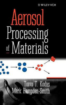 Aerosol Processing of Materials av T.T. Kodas og Mark J. Hampden-Smith (Innbundet)
