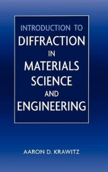 Introduction to Diffraction in Materials Science and Engineering av Aaron D. Krawitz (Innbundet)