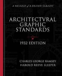 Architectural Graphics Standards for Architects, Engineers, Decorators, Builders and Draftsmen av Charles George Ramsey og Harold Reeve Sleeper (Heftet)