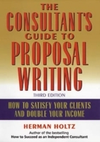 The Consultant's Guide to Proposal Writing av Herman R. Holtz (Innbundet)