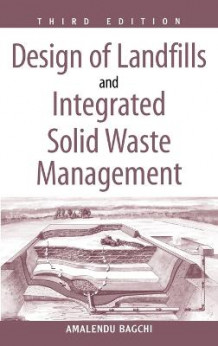 Design of Landfills and Integrated Solid Waste Management av Amalendu Bagchi (Innbundet)