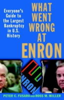 What Went Wrong at Enron: Everyone's Guide to the Largest Bankruptcy in U.S av Peter C. Fusaro og Ross M. Miller (Heftet)