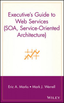 Executive's Guide to Web Services av E.A. Marks og Mark J. Werrell (Innbundet)