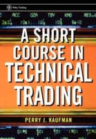 A Short Course in Technical Trading av Perry J. Kaufman (Heftet)