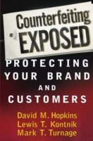 Counterfeiting Exposed av David Hopkins, Lewis T. Kontnik og Mark Tunage (Innbundet)
