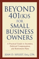 Beyond 401(k)s for Small Business Owners av J.D. Sifleet (Heftet)