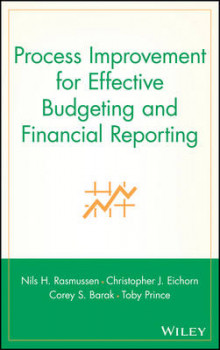 Process Improvement for Effective Budgeting and Financial Reporting av Nils H. Rasmussen, Christopher J. Eichorn, Corey S. Barak og Toby Prince (Innbundet)