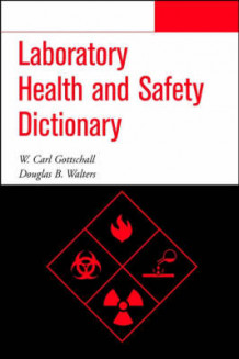 Laboratory Health and Safety Dictionary av W.Carl Gottschall og Douglas B. Walters (Heftet)