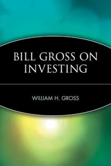 Bill Gross on Investing av William H. Gross (Heftet)