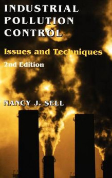 Industrial Pollution Control av Nancy J. Sell (Innbundet)