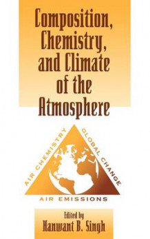 Composition, Chemistry, and Climate of the Atmosphere (Innbundet)
