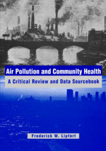 Air Pollution and Community Health av Frederick W. Lipfert (Innbundet)