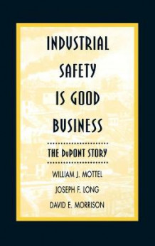 Industrial Safety is Good Business av William J. Mottel, Joseph F. Long og David E. Morrison (Innbundet)