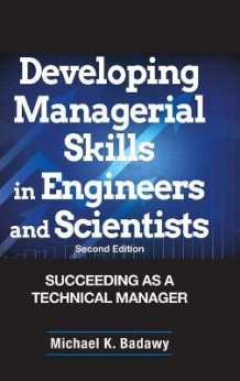 Developing Managerial Skills Engineers and Scientists av M.K. Badawy (Innbundet)
