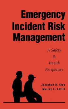 Emergency Incident Risk Management av Jonathan D. Kipp og Murrey E. Loflin (Innbundet)