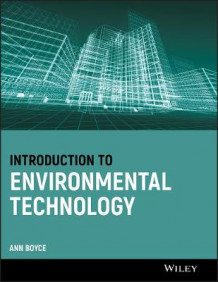 Introduction to Environmental Technology av Ann Boyce (Heftet)