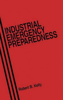 Industrial Emergency Preparedness av Robert B. Kelly (Innbundet)