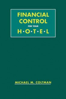 Financial Control for Your Hotel av Michael M. Coltman (Heftet)