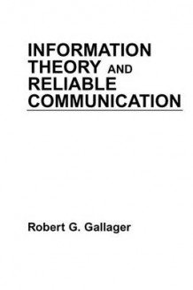 Information Theory and Reliable Communication av Robert G. Gallager (Heftet)