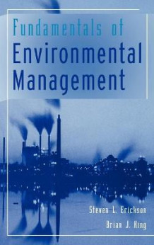 Fundamentals of Environmental Management av Steven L. Erickson og Brian J. King (Innbundet)