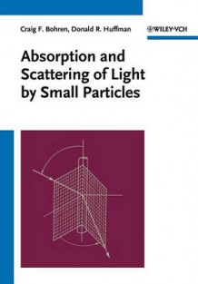 Absorption and Scattering of Light by Small Particles av Craig F. Bohren og Donald R. Huffman (Heftet)