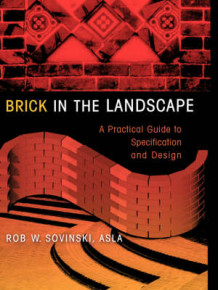 Brick in the Landscape av Rob W. Sovinski (Heftet)