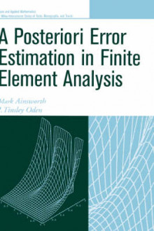 A Posteriori Error Estimation in Finite Element Analysis av Mark Ainsworth og J. Tinsley Oden (Innbundet)