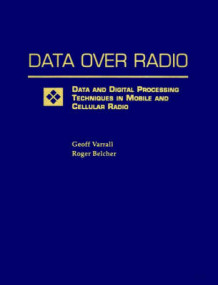 Data Over Radio Data and Digital Processing Techniques in Mobile and Cellular Radio av Geoff Varrall og Roger Belcher (Heftet)